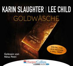 Goldwäsche von Child,  Lee, Kinzel,  Fred, Petri,  Nina, Slaughter,  Karin