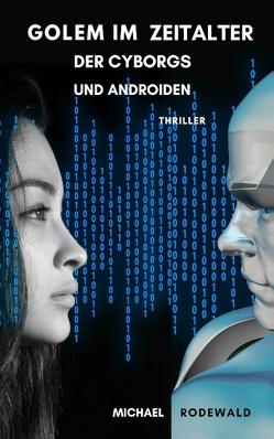 Golem im Zeitalter der Cyborgs und Androiden von Rodewald,  Michael