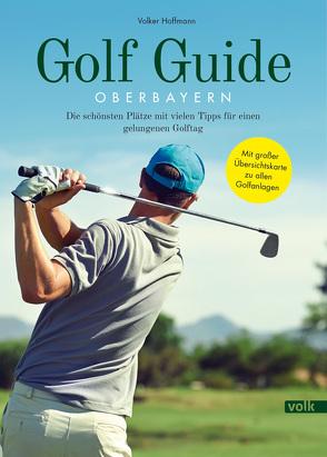 Golf Guide Oberbayern von Hoffmann,  Volker