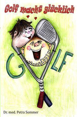 Golf macht glücklich von Dr. Sommer,  Petra