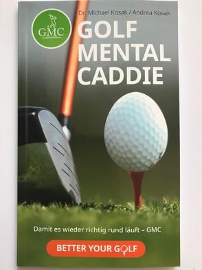 Golf-Mental-Caddie von Kosak,  Dr. Michael & Andrea