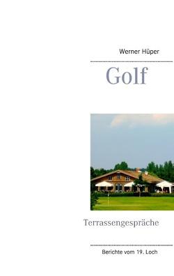 Golf – Terrassengespräche von Hüper,  Werner