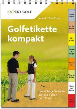 Golfetikette kompakt von Ton-That,  Yves C.