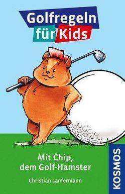 Golfregeln für Kids von Lanfermann,  Christian