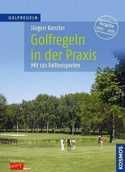 Golfregeln in der Praxis von Kanzler,  Jürgen