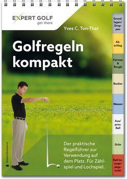 Golfregeln kompakt 2016-2018 von Ton-That,  Yves C.