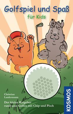 Golfspiel & Spaß für Kids von Lanfermann,  Christian