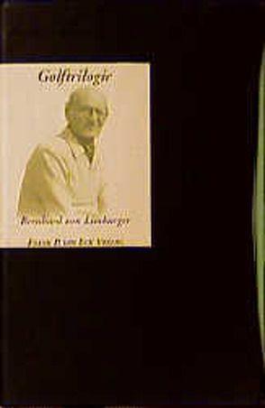 Golftriologie. Gesammelte Essays von Limmy von Limburger,  Bernhard von