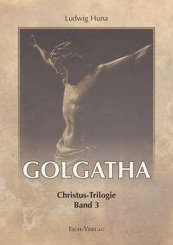 Golgatha von Huna,  Ludwig