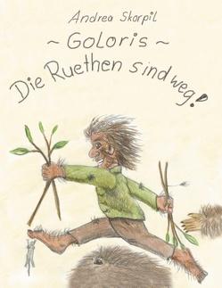 Goloris – Die Ruethen sind weg von Skorpil,  Andrea