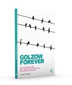 Golzow Forever von Häußer,  Ulrike