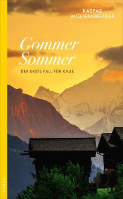 Gommer Sommer von Wolfensberger,  Kaspar