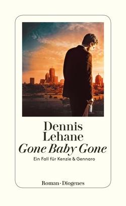 Gone Baby Gone von Lehane,  Dennis, Torberg,  Peter