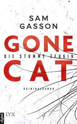 Gone Cat – Die stumme Zeugin von Gasson,  Sam, Schwarz,  Ann-Kathrin