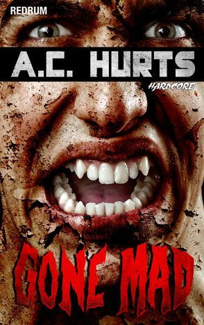 Gone Mad von Hurts,  A. C., Trojahn,  Simone, Wölk,  Jutta