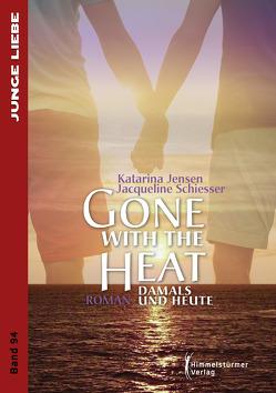 Gone with the heat von Jensen,  Katarina, Schiesser,  Jacqueline