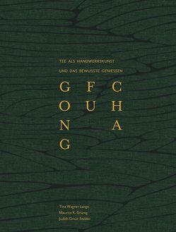 GONG FU CHA von Gmür-Stalder,  Judith, Gruenig,  Maurice K, Oberholzer,  Robin, Wagner Lange,  Tina