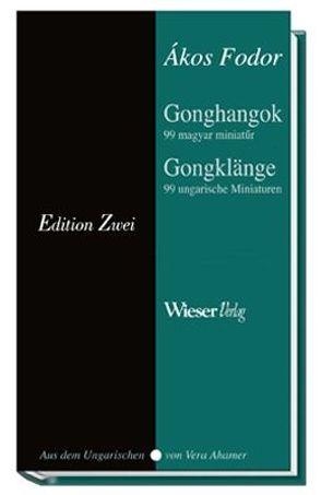 Gongklänge / Gonghangok von Ahamer,  Vera, Fodor,  Akos
