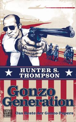 Gonzo Generation von Schwaner,  Teja, Thompson,  Hunter S., Wagner,  Alexander