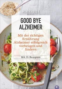 Good bye Alzheimer von Judä,  Monika