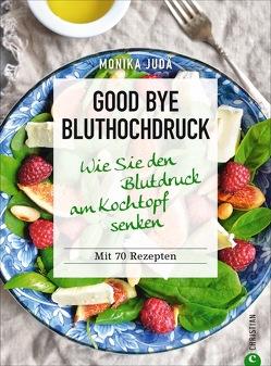 Good bye Bluthochdruck von Judä,  Monika