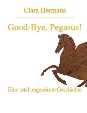 Good-Bye, Pegasus! von Hermans,  Clara