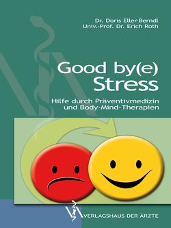 Good by(e) Stress von Eller-Berndl,  Doris, Röth,  Erich