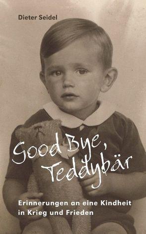 Good Bye, Teddybär von Seidel,  Dieter