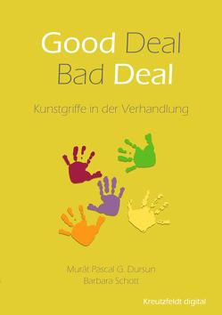 Good Deal – Bad Deal von Dursun,  Murát Pascal G., Schott,  Barbara