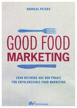 Good Food Marketing von Peters,  Andreas
