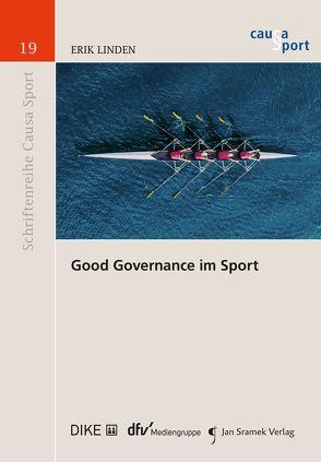 Good Governance im Sport von Blumenstein,  Philipp, Haas,  Ulrich, Khakzadeh-Leiler,  Lamiss, LInden,  Erik, Nolte,  Martin, Scherrer,  Urs, Thaler,  Daniel