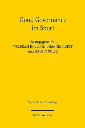 Good Governance im Sport von Höfling,  Wolfram, Horst,  Johannes, Nolte,  Martin