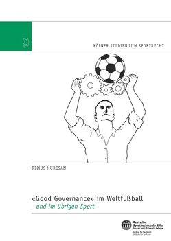Good Governance im Weltfußball und im übrigen Sport von Muresan,  Dr. iur. Remus