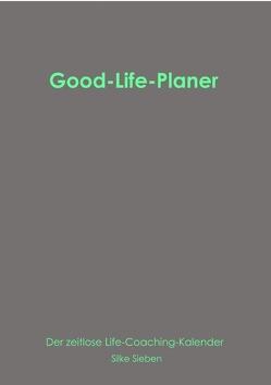 Good-Life-Planer von Sieben,  Silke