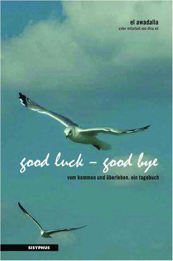 good luck – good bye von Ali,  Dhia, Awadalla,  El