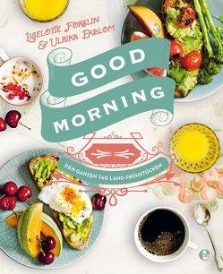 Good Morning: Den ganzen Tag lang frühstücken von Forslin,  Liselotte