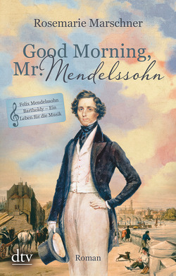 Good Morning, Mr. Mendelssohn von Marschner,  Rosemarie
