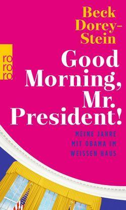 Good Morning, Mr. President! von Dorey-Stein,  Beck, Längsfeld,  Sabine