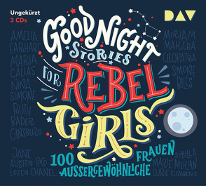 Good Night Stories for Rebel Girls – 100 außergewöhnliche Frauen von Ahlborn,  Jodie, Cavallo,  Francesca, Favilli,  Elena, Kollmann,  Birgitt, Schwittau,  Sandra, u.v.a.