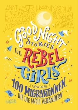 Good Night Stories for Rebel Girls – 100 Migrantinnen, die die Welt verändern von Favilli,  Elena, Kollmann,  Birgitt