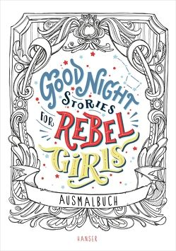 Good Night Stories for Rebel Girls – Ausmalbuch von Cavallo,  Francesca, Favilli,  Elena