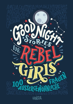 Good Night Stories for Rebel Girls von Cavallo,  Francesca, Favilli,  Elena, Kollmann,  Birgitt