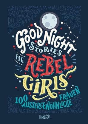 Good Night Stories for Rebel Girls von Cavallo,  Francesca, Favilli,  Elena, Kollmann,  Birgitt