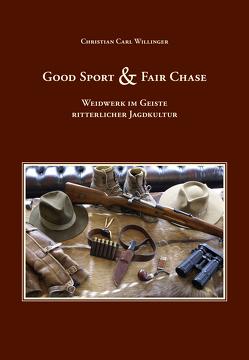 Good Sport & Fair Chase von Willinger,  Christian Carl