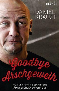 Goodbye Arschgeweih von Krause,  Daniel