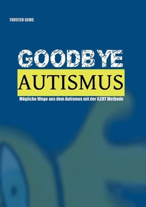 GoodBye Autismus von Gems,  Torsten
