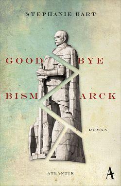 Goodbye Bismarck von Bart,  Stephanie