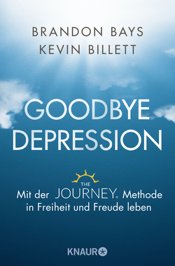 Goodbye Depression von Bays,  Brandon, Billett,  Kevin