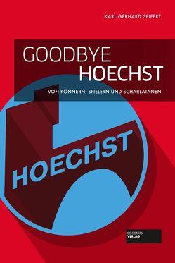 Goodbye Hoechst von Seifert,  Karl-Gerhard