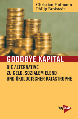 Goodbye Kapital von Broistedt,  Philip, Hofmann,  Christian